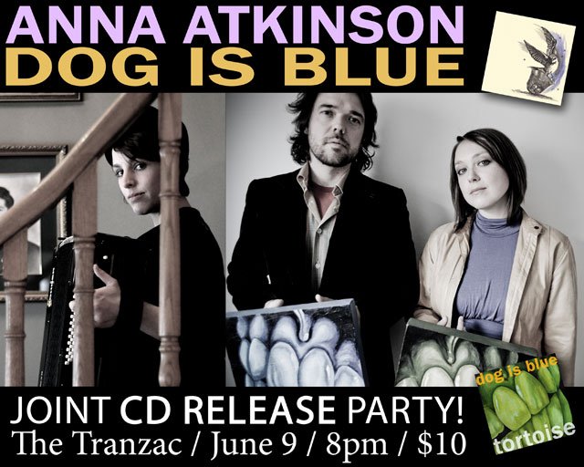 Dog is Blue & Anna Atkinson Joint CD Release June 9th Tranzac Toronto