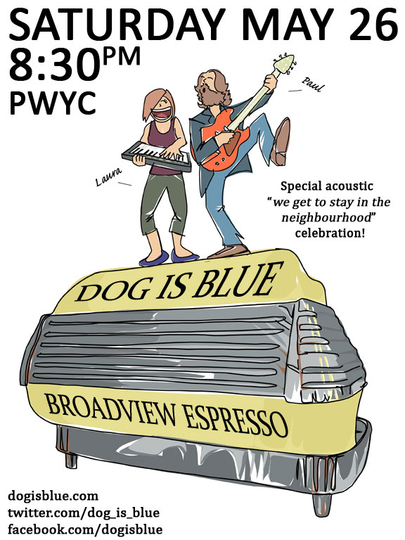 Dog Is Blue Live at Broadview Espresso on May 26 2012